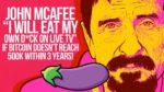 Джон Макафи пообещал съесть свой пенис, если цена биткоина не достигнет $500 000
